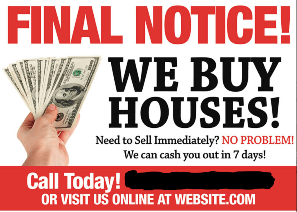 "A postcard example with bright red text, stating ""we buy houses"". This image is a sample of what a home flipper might use to get in touch with you to sell your home if it is in poor condition and you need to sell quickly."